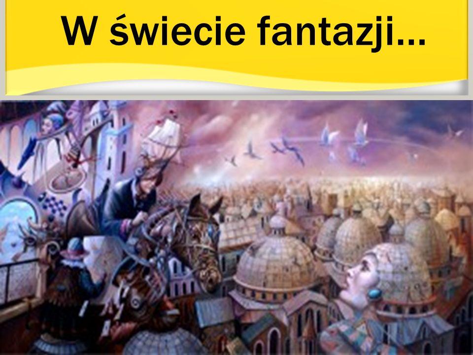 W świecie fantazji…