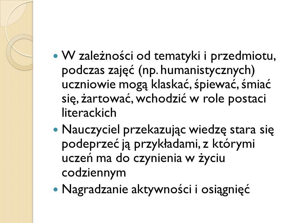 W zależności od tematyki i przedmiotu, podczas zajęć (np.