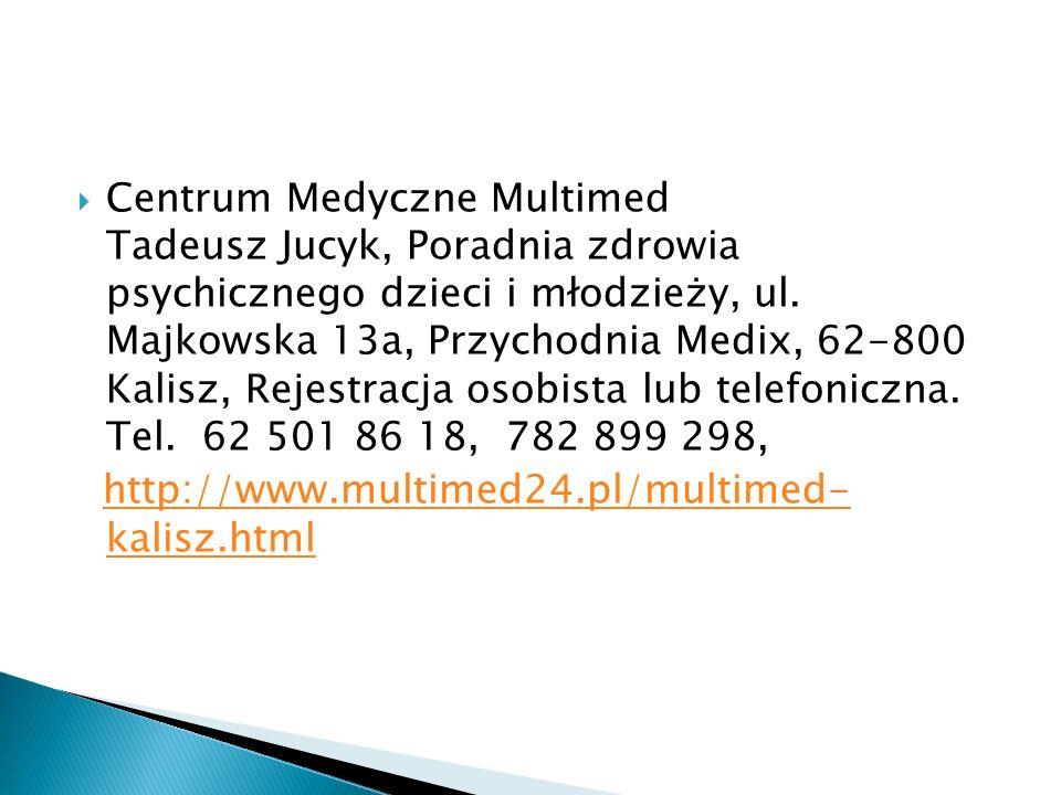  Centrum Medyczne Multimed Tadeusz Jucyk, Poradnia zdrowia psychicznego dzieci i młodzieży, ul.