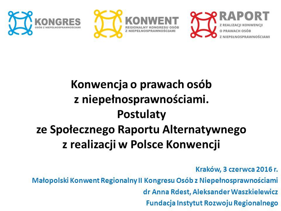 Postulaty wynikające ze SRA Postulaty operacyjne (11/11) Usunięcie błędów w tłumaczeniu Konwencji.