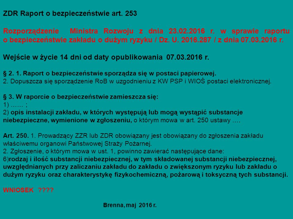 ZDR Raport o bezpieczeństwie art. 253 Rozporządzenie Ministra Rozwoju z dnia 23.02.2016 r. w sprawie raportu o bezpieczeństwie zakładu o dużym ryzyku