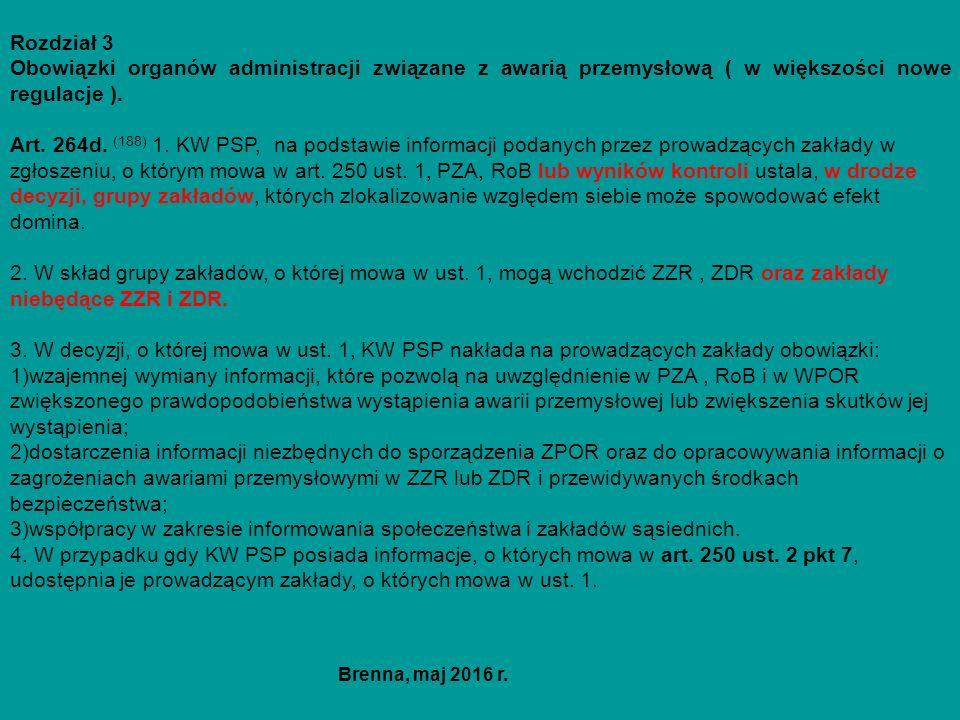 Rozdział 3 Obowiązki organów administracji związane z awarią przemysłową ( w większości nowe regulacje ). Art. 264d. (188) 1. KW PSP, na podstawie inf