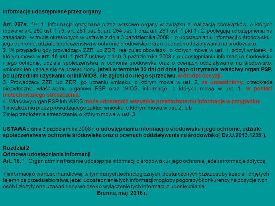 Informacje udostępniane przez organy Art. 267a. (192) 1. Informacje otrzymane przez właściwe organy w związku z realizacją obowiązków, o których mowa