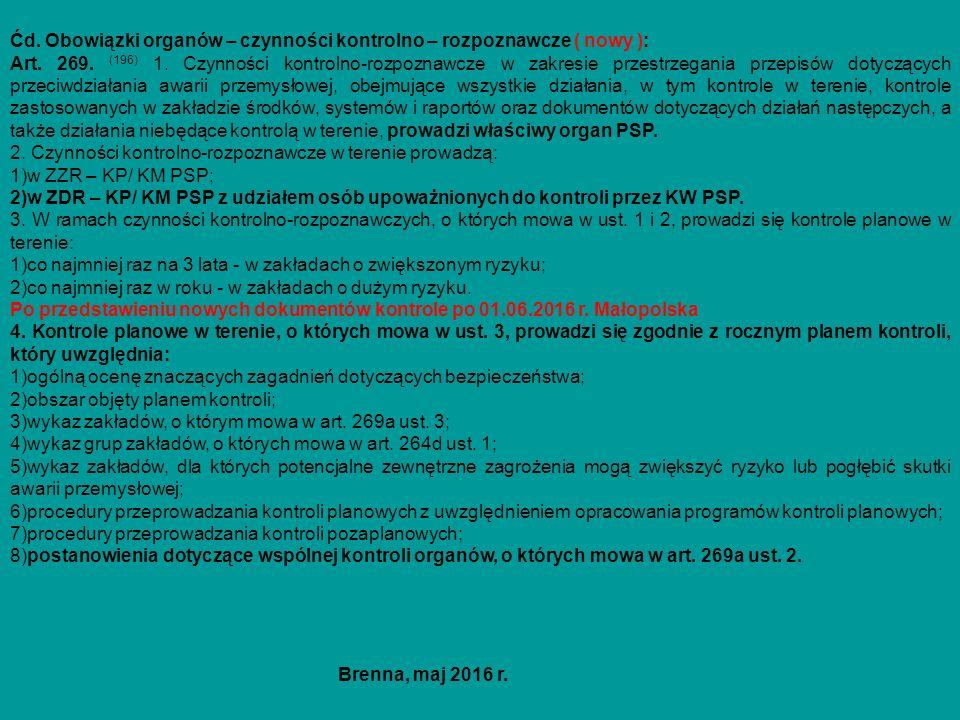 Ćd. Obowiązki organów – czynności kontrolno – rozpoznawcze ( nowy ): Art. 269. (196) 1. Czynności kontrolno-rozpoznawcze w zakresie przestrzegania prz