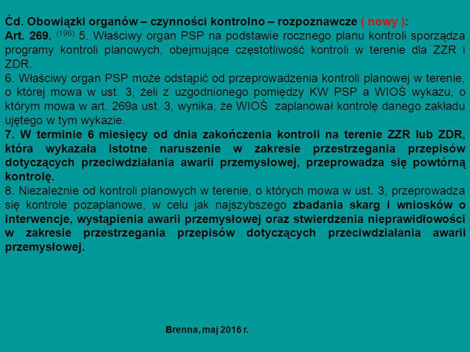 Ćd. Obowiązki organów – czynności kontrolno – rozpoznawcze ( nowy ): Art. 269. (196) 5. Właściwy organ PSP na podstawie rocznego planu kontroli sporzą