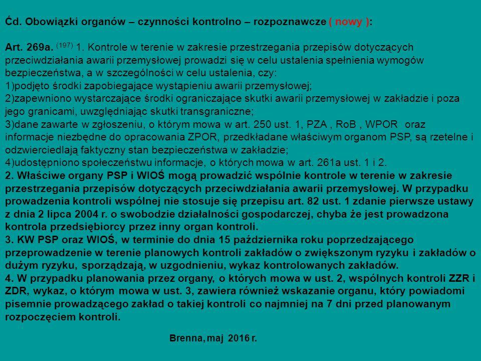 Ćd. Obowiązki organów – czynności kontrolno – rozpoznawcze ( nowy ): Art. 269a. (197) 1. Kontrole w terenie w zakresie przestrzegania przepisów dotycz