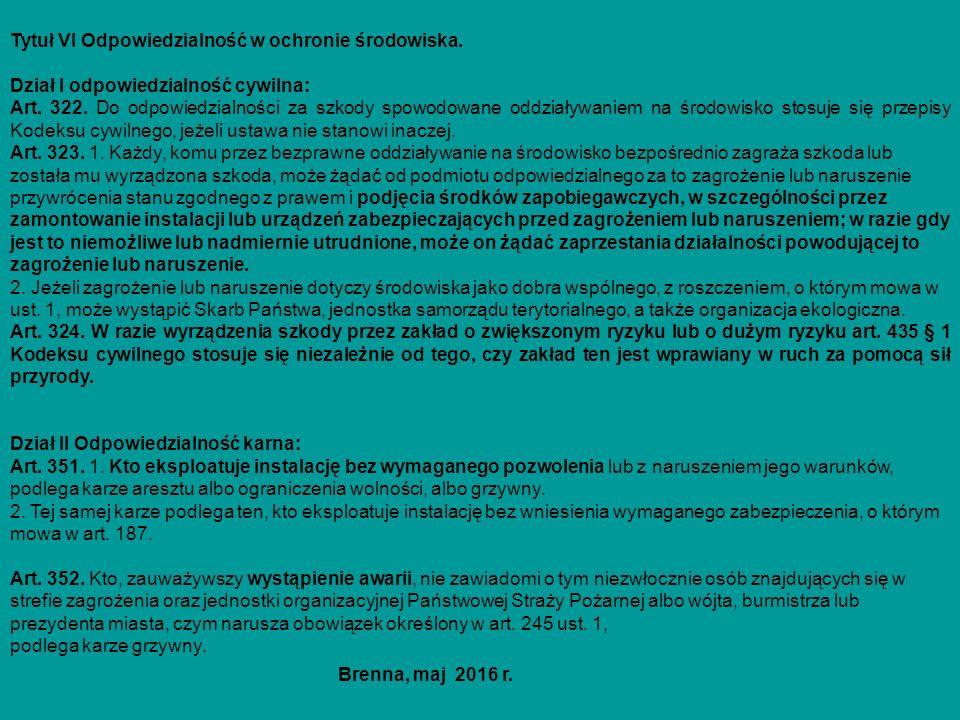 Tytuł VI Odpowiedzialność w ochronie środowiska. Dział I odpowiedzialność cywilna: Art. 322. Do odpowiedzialności za szkody spowodowane oddziaływaniem