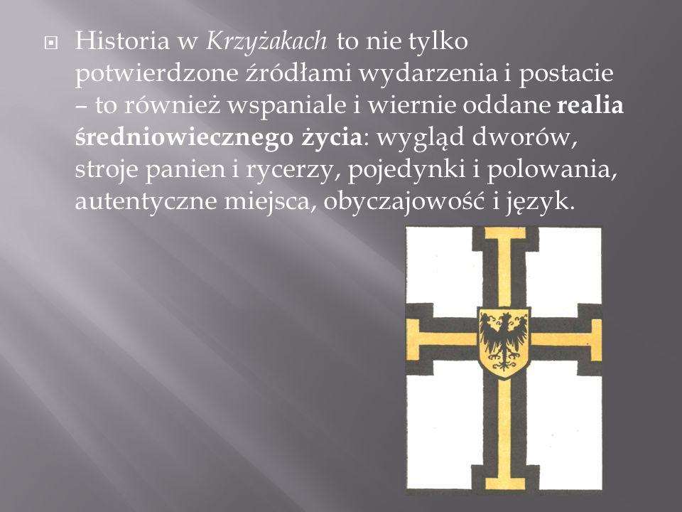  Historia w Krzyżakach to nie tylko potwierdzone źródłami wydarzenia i postacie – to również wspaniale i wiernie oddane realia średniowiecznego życia