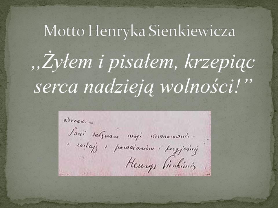 ,,Żyłem i pisałem, krzepiąc serca nadzieją wolności!''