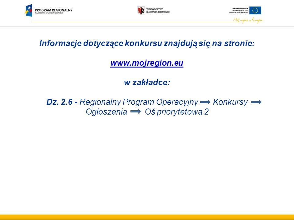 Informacje dotyczące konkursu znajdują się na stronie: www.mojregion.eu w zakładce: Dz.