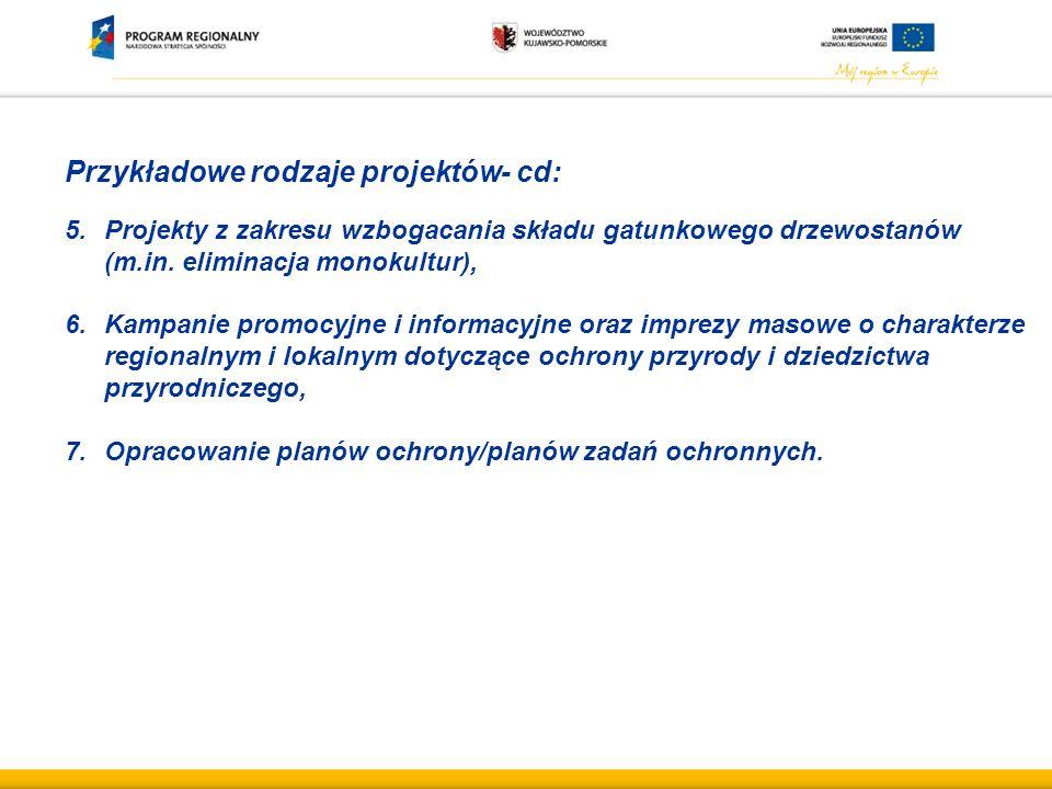 Przykładowe rodzaje projektów- cd: 5.Projekty z zakresu wzbogacania składu gatunkowego drzewostanów (m.in.