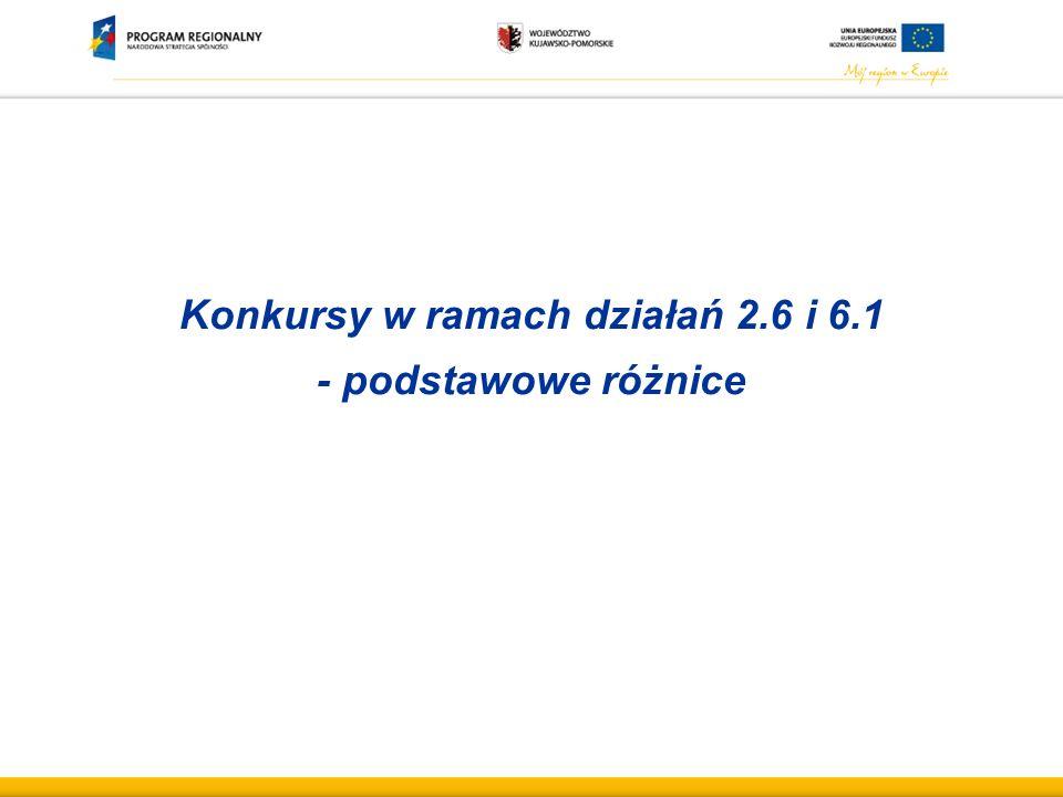 Konkursy w ramach działań 2.6 i 6.1 - podstawowe różnice
