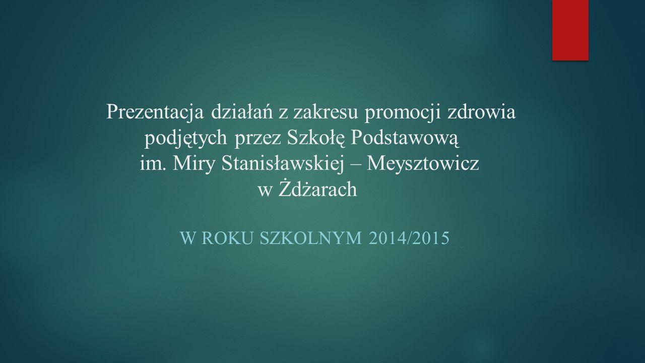 Prezentacja działań z zakresu promocji zdrowia podjętych przez Szkołę Podstawową im.