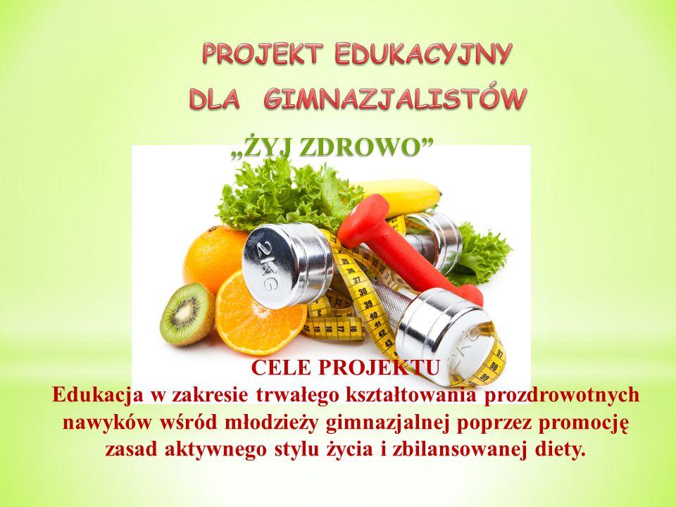 Cele szczegółowe projektu:  Kształtowanie nawyków zdrowego stylu życia wśród młodzieży.