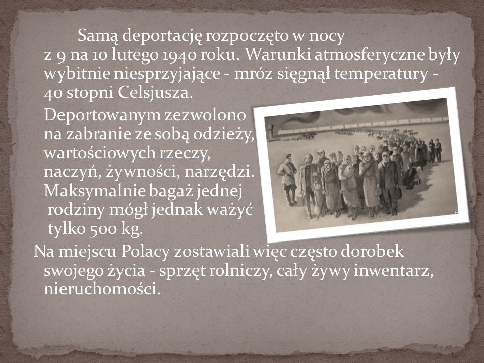 Samą deportację rozpoczęto w nocy z 9 na 10 lutego 1940 roku.