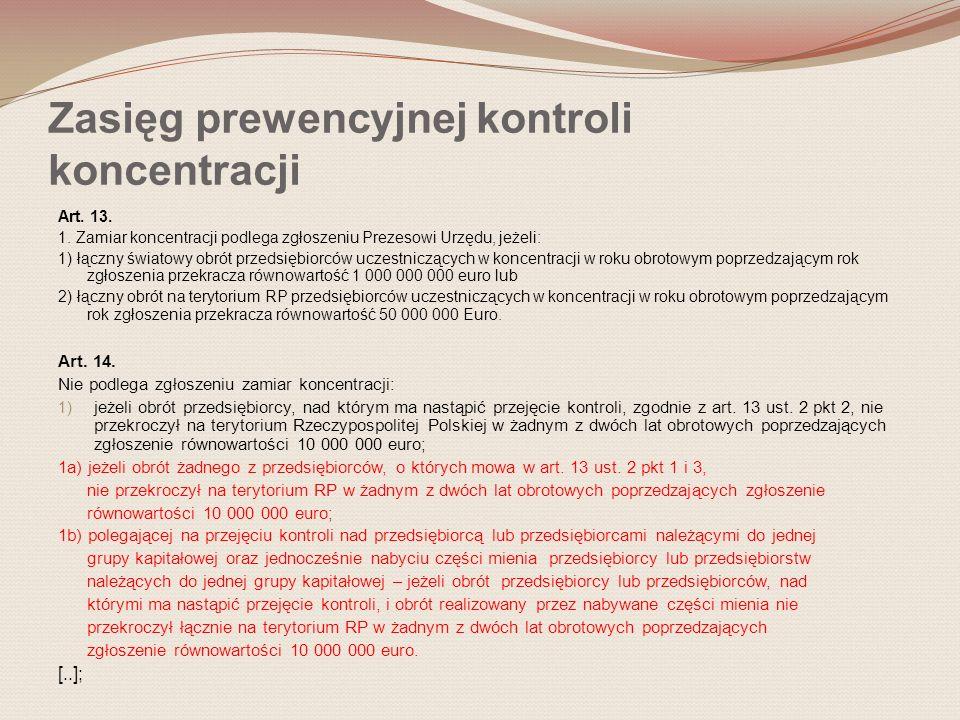 Zasięg prewencyjnej kontroli koncentracji Art. 13.