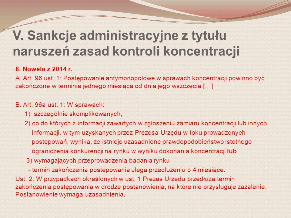 V. Sankcje administracyjne z tytułu naruszeń zasad kontroli koncentracji 8. Nowela z 2014 r. A. Art. 96 ust. 1: Postępowanie antymonopolowe w sprawach