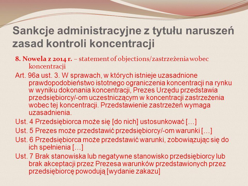 Sankcje administracyjne z tytułu naruszeń zasad kontroli koncentracji 8. Nowela z 2014 r. – statement of objections/zastrzeżenia wobec koncentracji Ar