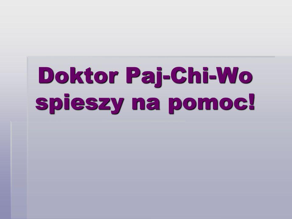 Doktor Pai-Chi-Wo - był to osobisty lekarz chińskiego cesarza, a później nauczyciel Pana Kleksa w Akademii w Salamance.