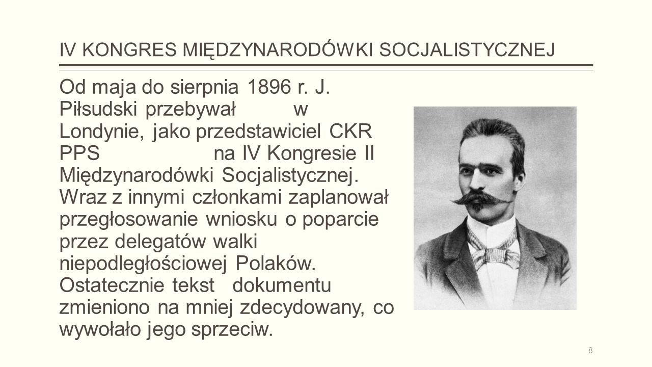 IV KONGRES MIĘDZYNARODÓWKI SOCJALISTYCZNEJ Od maja do sierpnia 1896 r.
