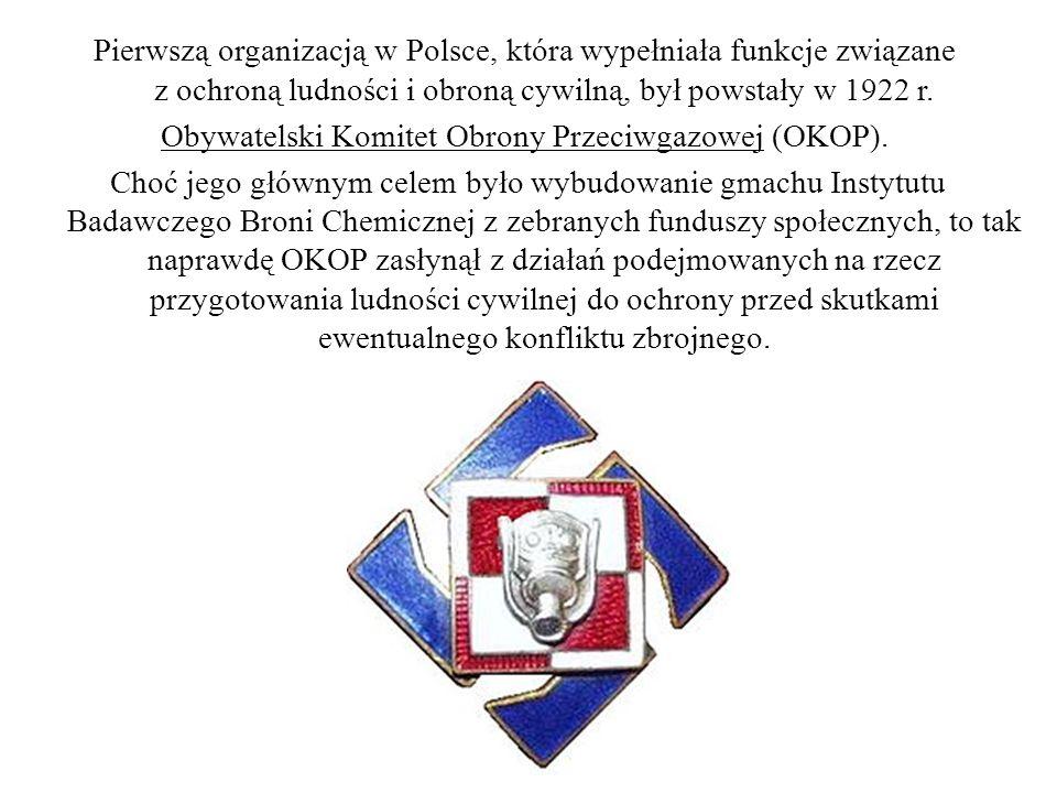 Pierwszą organizacją w Polsce, która wypełniała funkcje związane z ochroną ludności i obroną cywilną, był powstały w 1922 r.