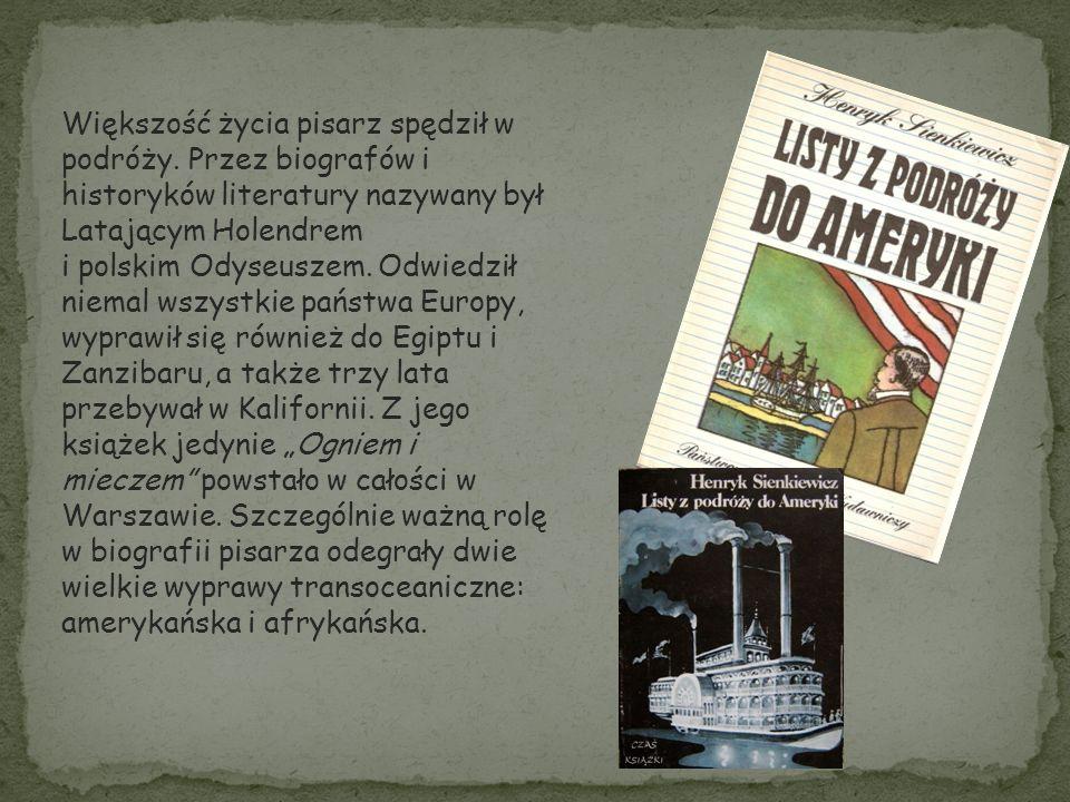 """W dwuletnią podróż do Ameryki (1876–1877) Sienkiewicz udał się jako korespondent """"Gazety Polskiej , m.in."""