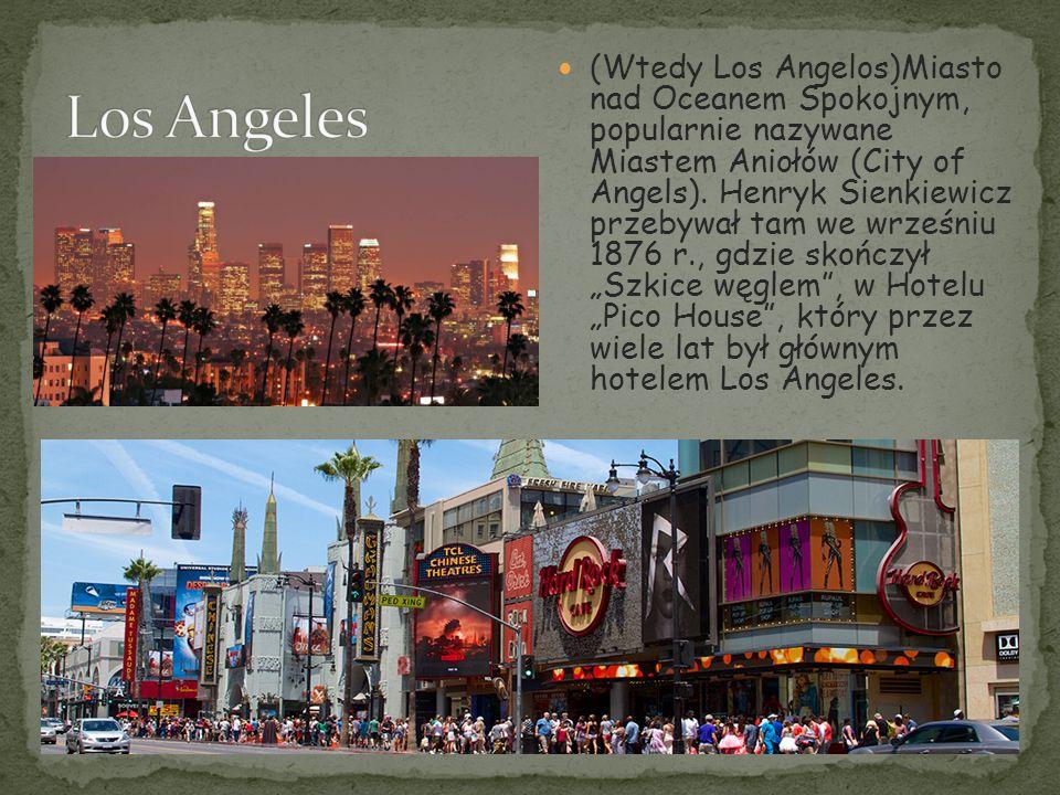 (Wtedy Los Angelos)Miasto nad Oceanem Spokojnym, popularnie nazywane Miastem Aniołów (City of Angels).