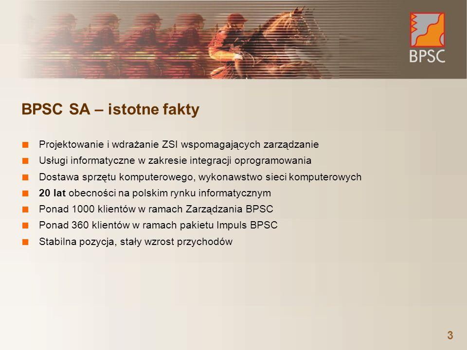3 BPSC SA – istotne fakty ■ Projektowanie i wdrażanie ZSI wspomagających zarządzanie ■ Usługi informatyczne w zakresie integracji oprogramowania ■ Dos