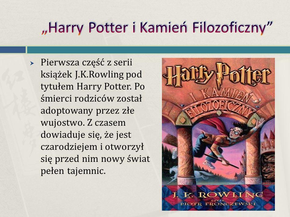  Pierwsza część z serii książek J.K.Rowling pod tytułem Harry Potter.