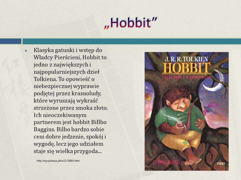  Klasyka gatunki i wstęp do Władcy Pierścieni, Hobbit to jedno z największych i najpopularniejszych dzieł Tolkiena.