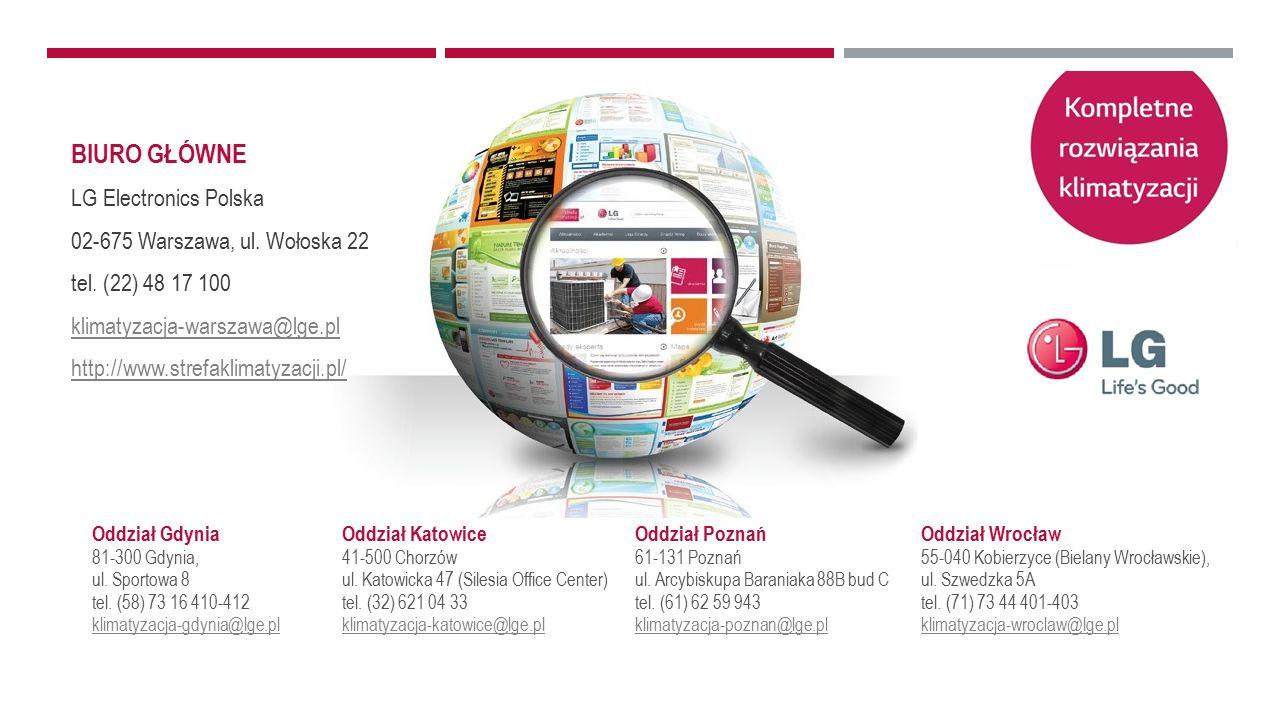 BIURO GŁÓWNE LG Electronics Polska 02-675 Warszawa, ul. Wołoska 22 tel. (22) 48 17 100 klimatyzacja-warszawa@lge.pl http://www.strefaklimatyzacji.pl/