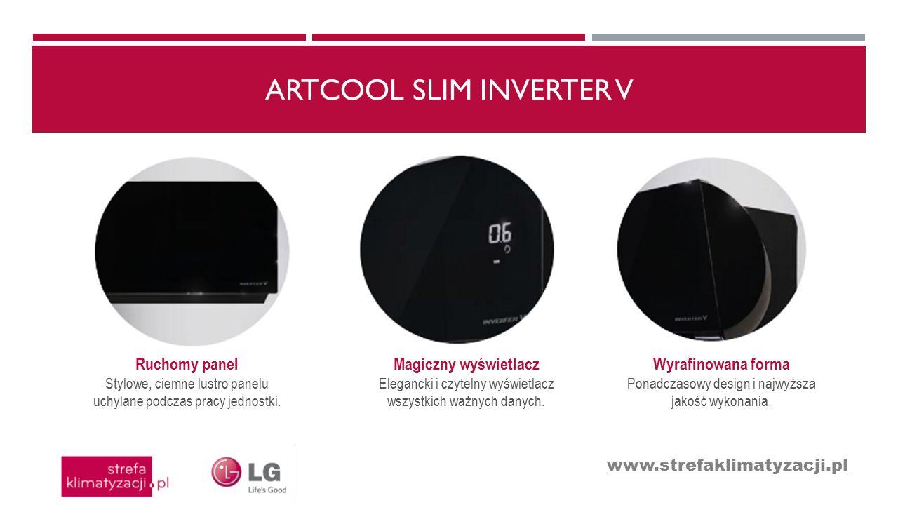 ARTCOOL SLIM INVERTER V Ruchomy panel Stylowe, ciemne lustro panelu uchylane podczas pracy jednostki. Magiczny wyświetlacz Elegancki i czytelny wyświe