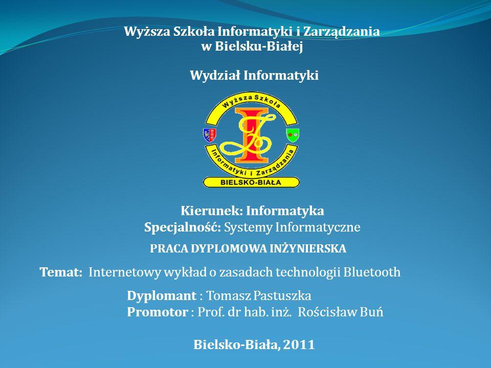 Podsumowanie W procesie tworzenia pracy dyplomowej inżynierskiej stworzone zostało narzędzie informatyczne w postaci wykładu internetowego o zasadach technologii Bluetooth.