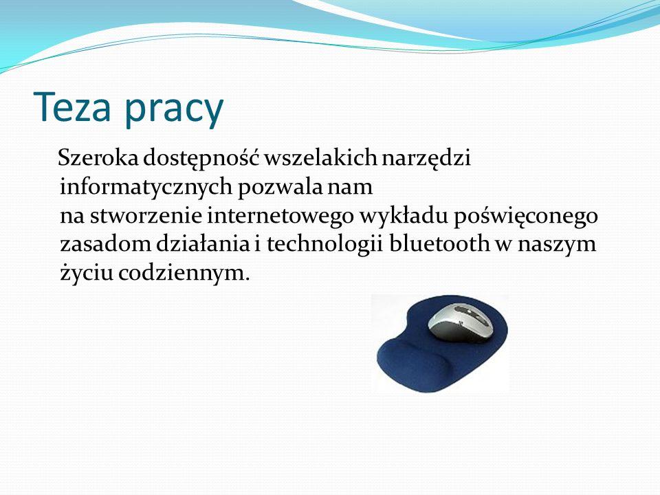 Struktura pracy Rozdział pierwszy – przegląd bibliografi, oraz opis technologii bluetooth.