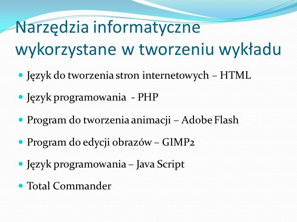 Narzędzia informatyczne wykorzystane w tworzeniu wykładu Język do tworzenia stron internetowych – HTML Język programowania - PHP Program do tworzenia