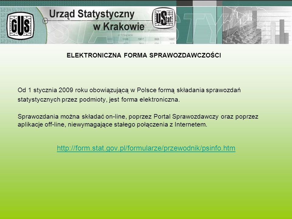 ELEKTRONICZNA FORMA SPRAWOZDAWCZOŚCI Od 1 stycznia 2009 roku obowiązującą w Polsce formą składania sprawozdań statystycznych przez podmioty, jest form