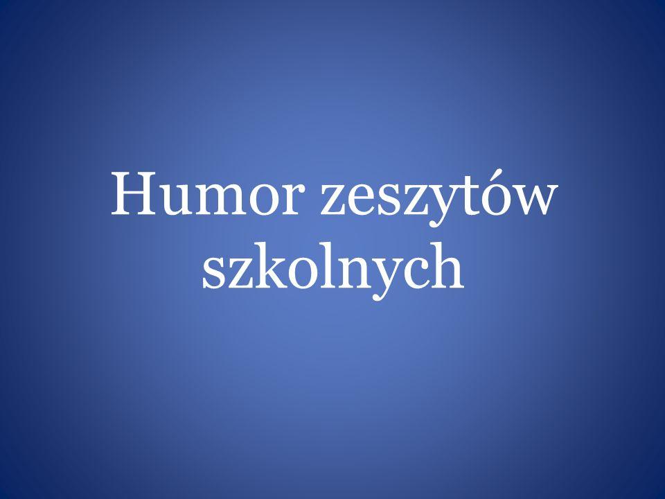 Humor zeszytów szkolnych