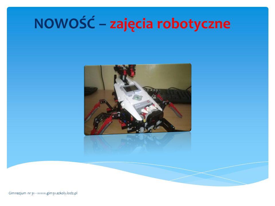 NOWOŚĆ – zajęcia robotyczne Gimnazjum nr 31 - www.gim31.szkoly.lodz.pl