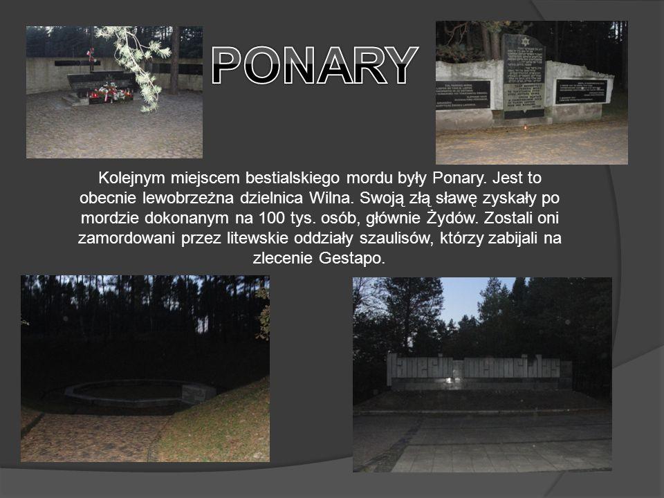 Kolejnym miejscem bestialskiego mordu były Ponary.