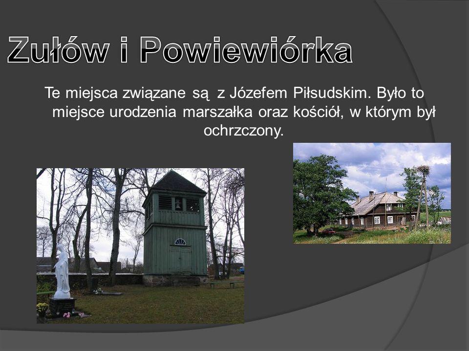 Te miejsca związane są z Józefem Piłsudskim.