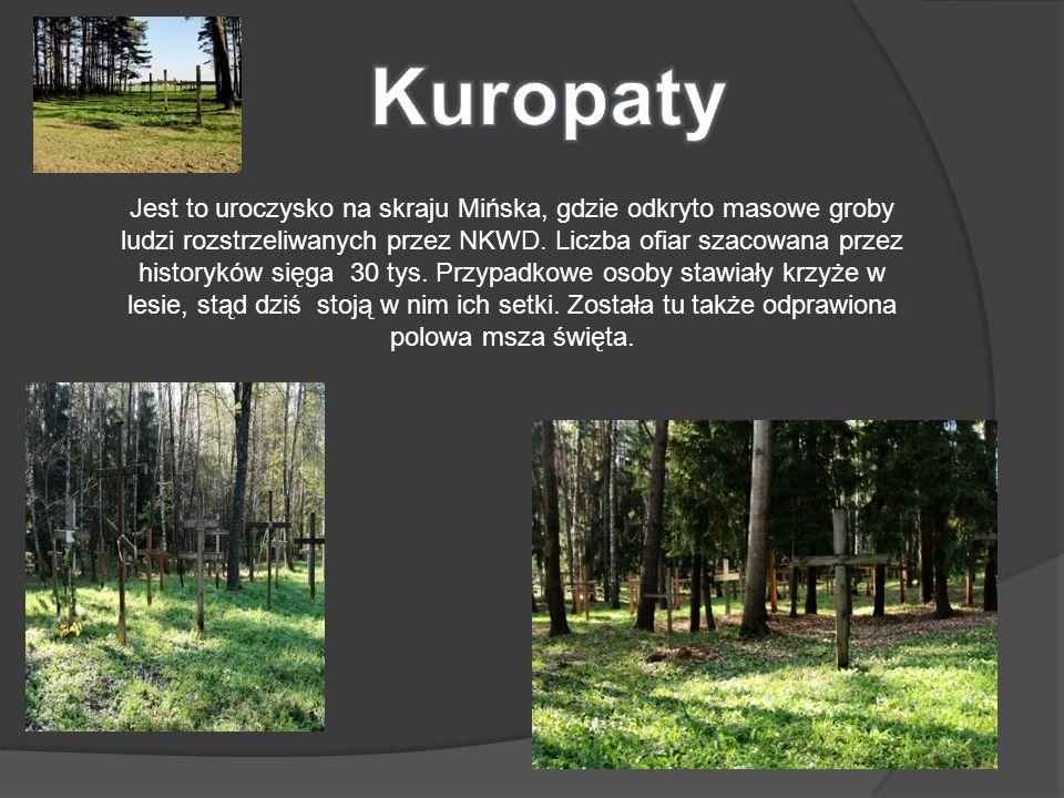 Jest to uroczysko na skraju Mińska, gdzie odkryto masowe groby ludzi rozstrzeliwanych przez NKWD.
