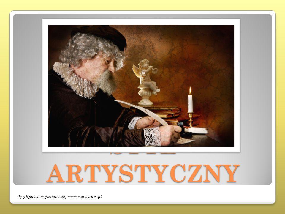 STYL ARTYSTYCZNY Język polski w gimnazjum, www.raabe.com.pl