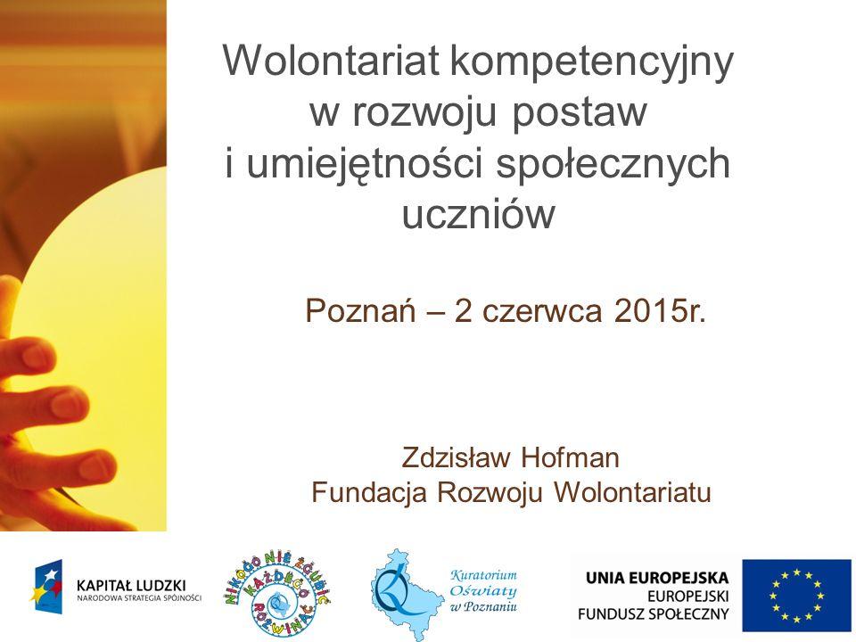 Wolontariat kompetencyjny w rozwoju postaw i umiejętności społecznych uczniów Poznań – 2 czerwca 2015r.