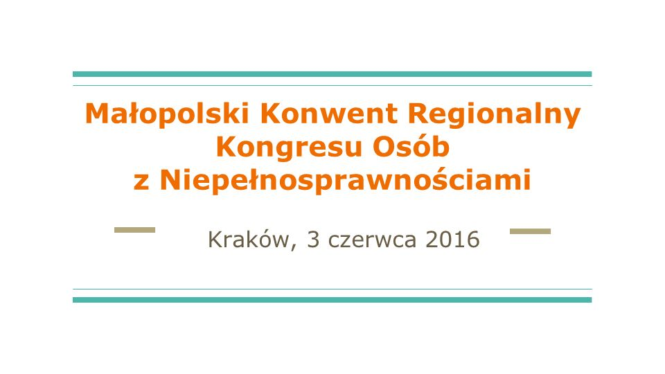 Małopolski Konwent Regionalny Kongresu Osób z Niepełnosprawnościami Kraków, 3 czerwca 2016