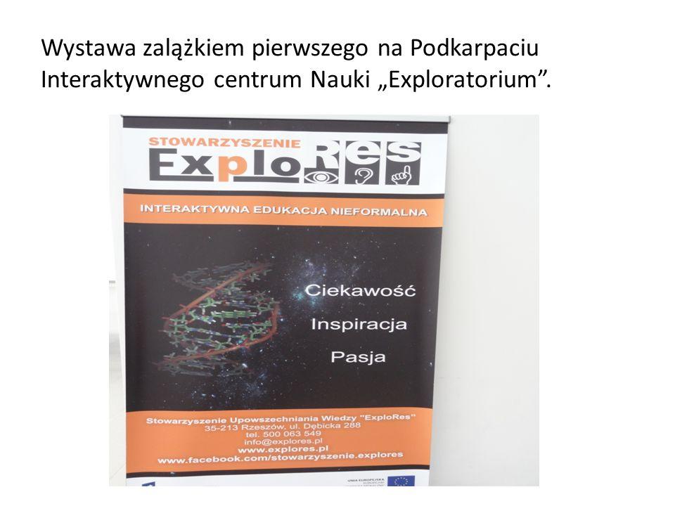 """Wystawa zalążkiem pierwszego na Podkarpaciu Interaktywnego centrum Nauki """"Exploratorium""""."""