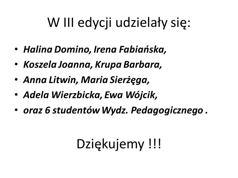 W III edycji udzielały się: Halina Domino, Irena Fabiańska, Koszela Joanna, Krupa Barbara, Anna Litwin, Maria Sierżęga, Adela Wierzbicka, Ewa Wójcik,