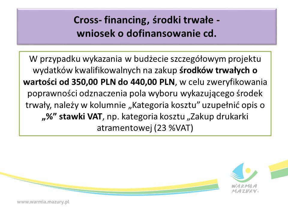 W przypadku wykazania w budżecie szczegółowym projektu wydatków kwalifikowalnych na zakup środków trwałych o wartości od 350,00 PLN do 440,00 PLN, w c