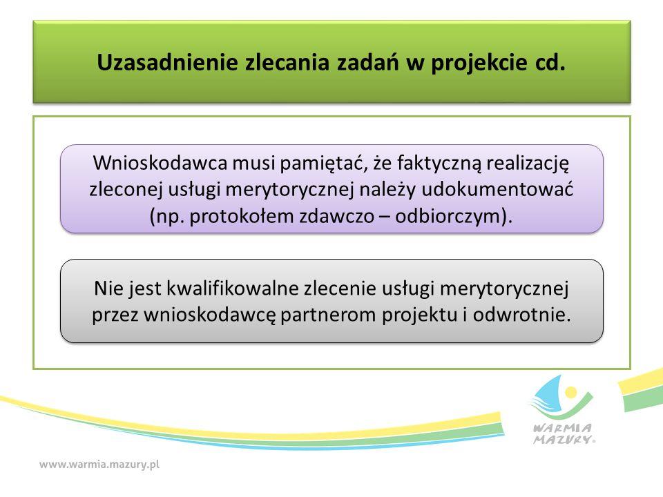 Uzasadnienie zlecania zadań w projekcie cd. Wnioskodawca musi pamiętać, że faktyczną realizację zleconej usługi merytorycznej należy udokumentować (np
