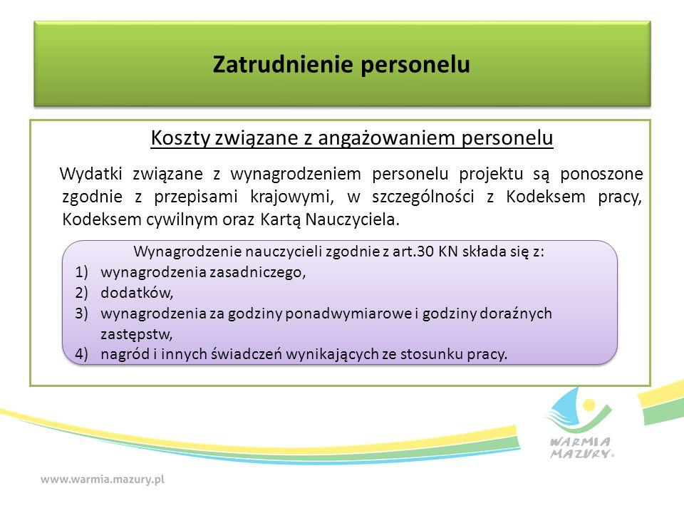 Zatrudnienie personelu Koszty związane z angażowaniem personelu Wydatki związane z wynagrodzeniem personelu projektu są ponoszone zgodnie z przepisami