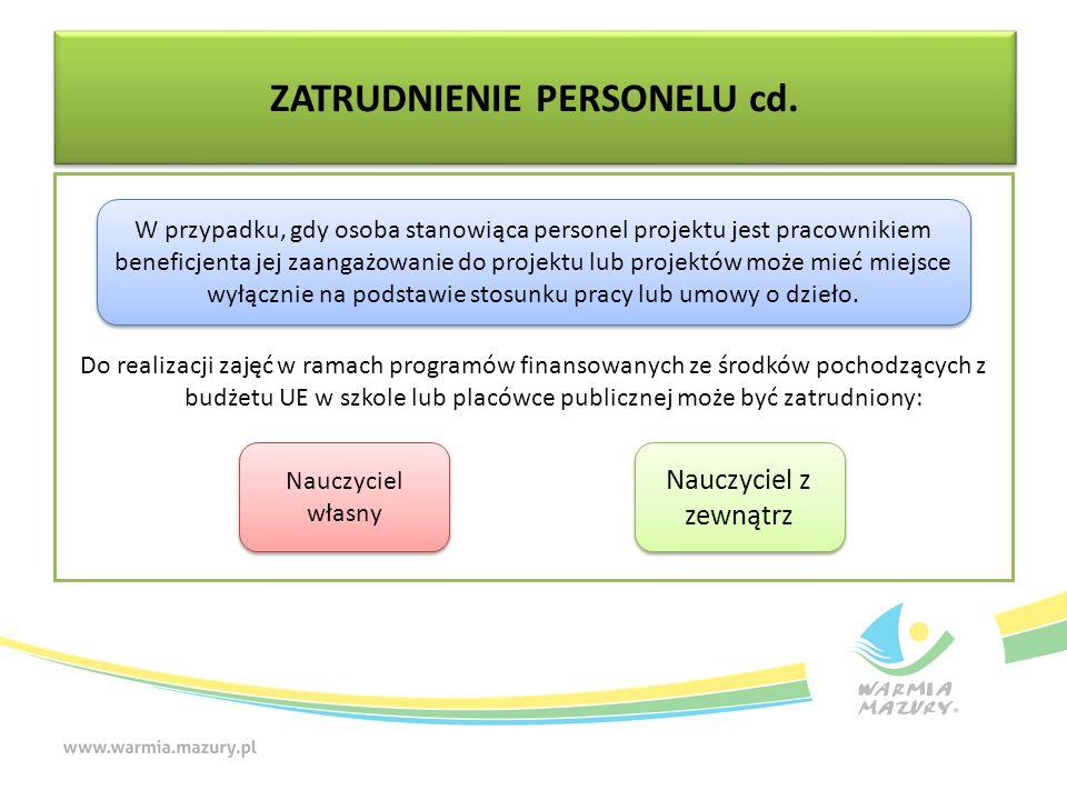 ZATRUDNIENIE PERSONELU cd. Do realizacji zajęć w ramach programów finansowanych ze środków pochodzących z budżetu UE w szkole lub placówce publicznej